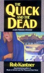 The Quick and the Dead - Rob Kantner