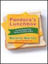 Pandora's Lunchbox: How Processed Food Took over the American Meal - Melanie Warner, Ann Marie Lee