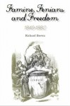 Famine, Fenians and Freedom, 1840-1882 (Rebellions Trilogy) - Richard Brown