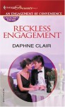 Reckless Engagement: An Engagement of Convenience - Daphne Clair