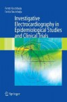 Investigative Electrocardiography in Epidemiological Studies and Clinical Trials - Pentti Rautaharju