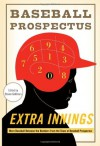 Extra Innings: More Baseball Between the Numbers from the Team at Baseball Prospectus - Steven Goldman, Baseball Prospectus