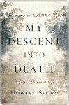 My Descent Into Death My Descent Into Death My Descent Into Death - Howard Storm