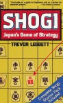 Shogi Japan's Game of Strategy (P) - Trevor Leggett