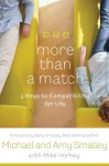 More Than a Match: How to Turn the Dating Game into Lasting Love - Michael Smalley, Mike Yorkey