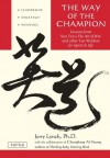 The Way of the Champion: Lessons from Sun Tzu's the Art of War and Other Tao Wisdom for Sports & Life - Jerry Lynch, Chungliang Al Huang