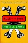Rule of the Bone - Russell Banks, Arturo Patten