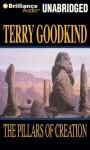 The Pillars of Creation - Terry Goodkind, Jim Bond