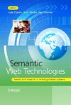 Semantic Web Technologies: Trends and Research in Ontology-Based Systems - John Davies