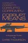 Corrupt Means - Chris Thompson