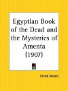Egyptian Book of the Dead and the Mysteries of Amenta - Gerald Massey