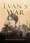 Evan's War - Malcolm Stevens