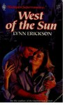 West Of The Sun (Western Lovers: Reckless Renegades #38) - Lynn Erickson