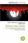 Beltway Sniper Attacks - Frederic P. Miller, Agnes F. Vandome, John McBrewster