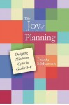 The Joy of Planning: Designing Minilesson Cycles in Grades 3-6 - Franki Sibberson