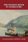 Hudson River in Literature: An Anthology - Arthur G. Adams