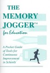 The Memory Jogger for Education: A Pocket Guide for Continuous Improvement in Schools - Ann McManus