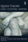 Queer Theory: Law, Culture, Empire - Robert Leckey, Kim Brooks