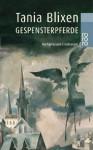 Gespensterpferde : nachgelassene Erzählungen - Tania Blixen