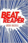Beat the Reaper - Josh Bazell