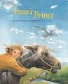 Anna's Prince - Krista Ruepp, Ulrike Heyne, J. Alison James