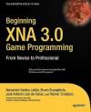 Beginning XNA 3.0 Game Programming: From Novice to Professional - Alexandre Santos Lobao, Bruno Pereira Evangelista, José Antonio Leal de Farias