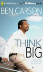 Think Big: Unleashing Your Potential for Excellence - Ben Carson