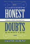 A Calvinist's Honest Doubts Resolved: By Reason and God's Amazing Grace - Dave Hunt