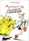 Agrippine, tome 6 : Agrippine et la secte à Raymonde - Claire Bretécher