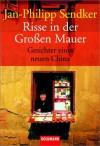 Risse in der Großen Mauer - Jan-Philipp Sendker