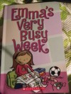 Emma's Very Busy Week - Heather Dakota