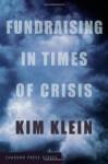 Fundraising in Times of Crisis (Kim Klein's Fundraising) - Kim Klein