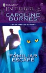 Familiar Escape - Caroline Burnes