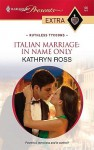 Italian Marriage: In Name Only - Kathryn Ross