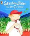Sticky Jam: The Story Of Sugar - Meredith Hooper, Katharine McEwen