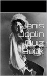 Janis Joplin Quiz Book - Linda S. Bailey