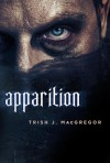 Apparition - Trish MacGregor