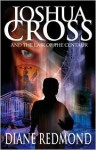 Joshua Cross and the Lair of the Centaur - Diane Redmond