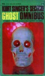 Kurt Singer's Second Ghost Omnibus - Kurt Singer, Seabury Quinn, Robert Bloch, A.W. Calder, Thorp McClusky, Gardner F. Fox, Manly Wade Wellman, August Derleth