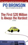 The First $20 Million Is Always the Hardest: A Novel - Po Bronson