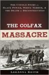The Colfax Massacre - LeeAnna Keith