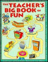 The Teacher's Big Book of Fun - Arnold B. Kanter, Tony Tallarico, Wendy Kanter