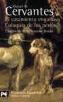 El casamiento engañoso / Coloquio de los perros - Miguel de Cervantes Saavedra, Rosa Navarro Durán