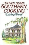 Down Home Southern Cooking - LaMont Burns, Earl Thollander