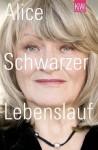 Lebenslauf (German Edition) - Alice Schwarzer