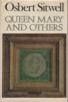 Queen Mary and Others - Osbert Sitwell