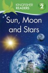 Kingfisher Readers L2: Sun, Moon, and Stars - Thea Feldman, Hannah Wilson