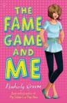 The Fame Game and Me. Kimberly Greene - Kimberly Greene