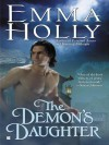 The Demon's Daughter - Emma Holly