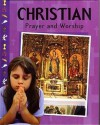 Christian Prayer and Worship - Martin Ganeri, Anita Ganeri